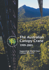 Initial canopy crane brochure produced to advertise the potential uses of the Australian Canopy Crane & Australian Canopy Crane Publications - Rainforest CRC